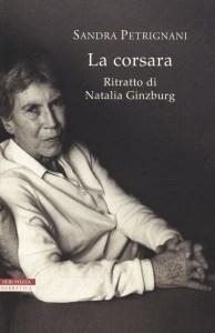 La corsara Sandra Petrignani Ritratto di Natalia Ginzburg Recensione UnLibro