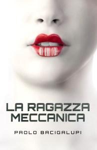 LA RAGAZZA MECCANICA di Paolo Bacigalupi Recensione UnLibro