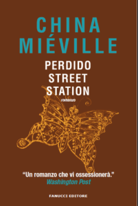 PERDIDO STREET STATION, di China Miéville Recensione UnLibro