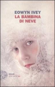 La bambina di neve, di Eowyn Ivey Recensioni Libri e News UnLibro