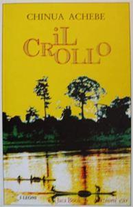 IL CROLLO Chinua Achebe Recensioni Libri e News UnLibro