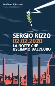 02.02.2020 la notte che uscimmo dall'euro Sergio Rizzo Recensioni Libri e News UnLibro