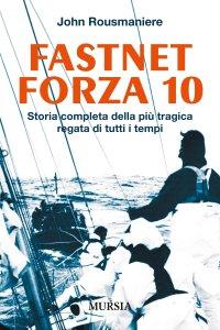 fastnet forza 10 John Rousmaniere Recensioni Libri e News UnLibro
