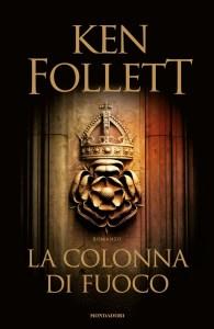 La colonna di fuoco - Ken Follett Recensioni Libri e News UnLibro