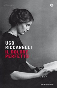 Il dolore perfetto Ugo Riccarelli Recensioni Libri e News UnLibro