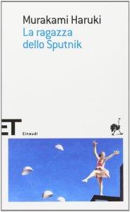 LA RAGAZZA DELLO SPUTNIK Murakami Haruki Recensioni Libri e News UnLibro