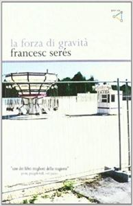 La forza di gracità Francesc Serés Recensioni Libri e News UnLibro