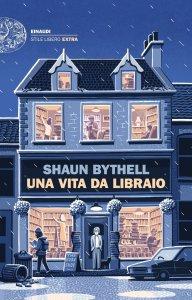 Una vita da libraio Shaun Bythel Recensioni e News UnLibro