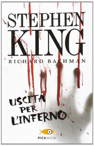 USCITA PER L'INFERNO Richard Bachman (Stephen King) Recensioni Libri e News UnLibro