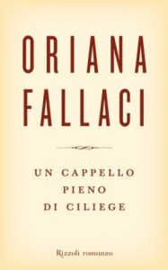 Un cappello pieno di ciliege Oriana Fallaci recensioni e News UnLibro