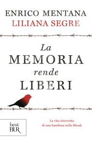 La memoria rende liberi Liliana Segre Enrico Mentana recensioni Libri e News UnLibro
