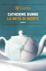 LA METÀ DI NIENTE Catherine Dunne Recensioni e News Unlibro