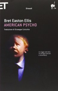 AMERICAN PSYCHO Bret Easton Ellis Recensioni Libri e News UnLibro