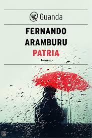 Patria Fernando Aramburu recensioni Libri e news UnLibro