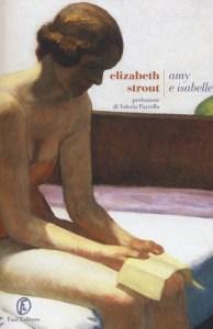AMY E ISABELLE Elizabeth Strout Recensioni Libri e News Unlibro