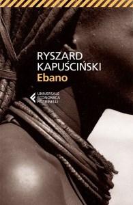 EBANO Ryszard Kapuściński Recensio i Libri e News UnLibro