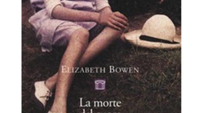 LA MORTE DEL CUORE Elizabeth Bowen Recensioni e News