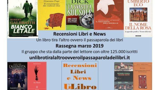 Rassegna dei libri più letti e commentati a marzo 2019 Recensioni Libri e News UnLibro