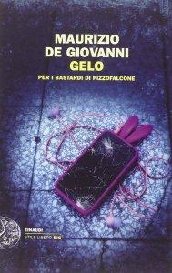 Gelo per i bastardi di Pizzofalcone Maurizio de Giovanni Recensioni Libri e News