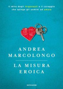La misura eroica Andrea Marcolongo Recensoni Libri e News UnLibro