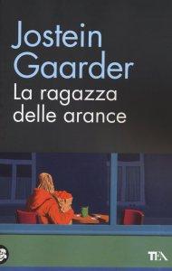 La ragazza delle arance Jostein Gaarder Recensioni Libri e News UnLibro