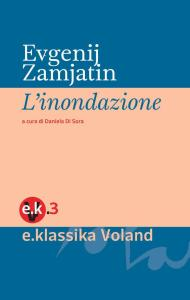 L'INONDAZIONE Evgenij Zamjatin Recensioni Libri e News UnLibro