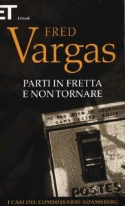 PARTI IN FRETTA E NON TORNARE Fred Vargas recensioni Libri e News Unlibro