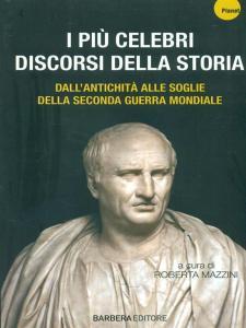 I PIÙ CELEBRI DISCORSI DELLA STORIA a cura di Roberta Mazzini Recensioni Libri e News Unlibro