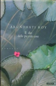 IL DIO DELLE PICCOLE COSE Arundhati Roy recensioni Libri e news UnLibro