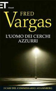 L'UOMO DAI CERCHI AZZURRI Fred Vargas recensioni Libri e News UnLibro