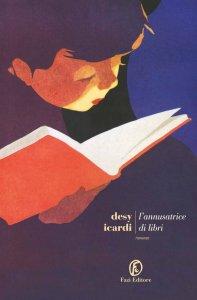 L'ANNUSATRICE DI LIBRI Desy Icardi recensioni Libri e News