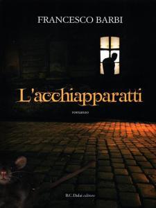 L'ACCHIAPPARATTI DI TILOS Francesco Barbi recensioni Libri e News
