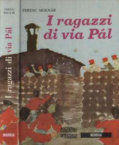 I RAGAZZI DELLA VIA PÁL Ferenc Molnár