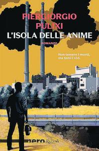 L'ISOLA DELLE ANIME, di Piergiorgio Pulixi Recensioni Libri e News Unlibro