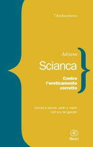 CONTRO L'EROTICAMENTE CORRETTO Adriano Scianca recensioni Libri e News UnLibro