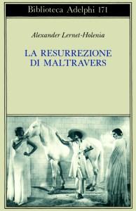 LA RESURREZIONE DI MALTRAVERS Alexander Lernet-Holenia Recensioni Libri e News unlibro
