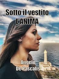 SOTTO IL VESTITO L'ANIMA Paolo De Pascalis Rec ensioni Libri e News UnLibro