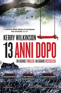 13 ANNI DOPO Kerry Wilkinson recensioni Libri e News unlibro