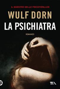 LA PSICHIATRA Wulf Dorn Recensioni Libri e News UnLibro