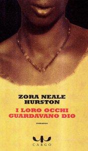 I LORO OCCHI GUARDAVANO DIO di Zora Neale Hurston Recensioni Libri e News Unlibro