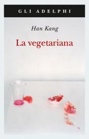 LA VEGETARIANA Han Kang Recensioni Libri e News Unlibro