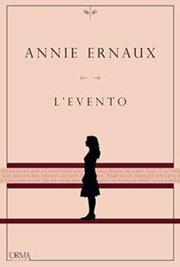 L'EVENTO Annie Ernaux Recensioni Libri e News Unlibro