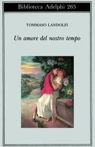 UN AMORE DEL NOSTRO TEMPO Tommaso Landolfi Recensioni Libri e News Unlibro