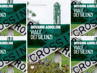 VIALE DEI SILENZI Giovanni Agnoloni recensioni Libri e News Unlibro