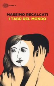 I TABÙ DEL MONDO Massimo Recalcati Recensioni Libri e News Unlibro