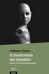 IL MANICOMIO DEI BAMBINI Alberto Gaino Recensioni Libri e News Unlibro