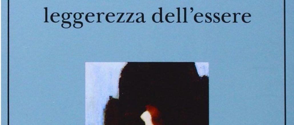 L'INSOSTENIBILE LEGGEREZZA DELL'ESSERE Milan Kundera Recensioni Libri e News UnLibro