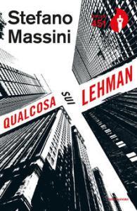 QUALCOSA SUI LEHMAN Stefano Massini Recensioni Libri e News Unlibro