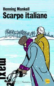 SCARPE ITALIANE Henning Mankell recensioni Libri e news Unlibro