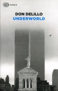 UNDERWORLD Don DeLillo recensioni Libri e News Unlibro